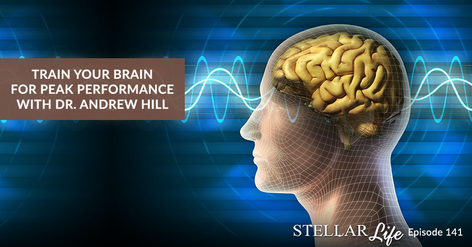 Train Your Brain For Peak Performance with Dr  Andrew Hill